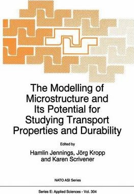 The Modelling of Microstructure and Its Potential for Studying Transport Properties and Durability