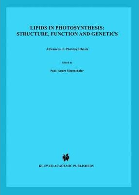 lipids in photosynthesis structure function and genetics murata n siegenthaler paul andr