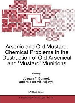 Arsenic and Old Mustard: Chemical Problems in the Destruction of Old Arsenical and `Mustard' Munitions