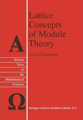 Lattice Concepts of Module Theory