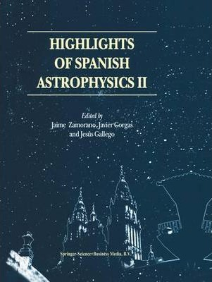 Highlights of Spanish Astrophysics II: Proceedings of the 4th Scientific Meeting of the Spanish Astronomical Society (SEA), held in Santiago de Compostela, Spain, September 11-14, 2000