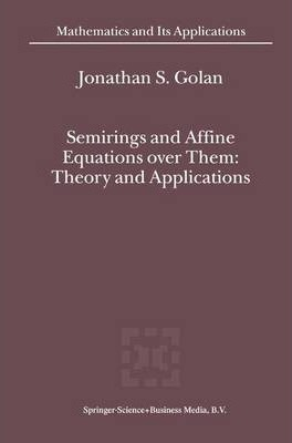 SEMIRINGS AND THEIR APPLICATIONS EBOOK DOWNLOAD