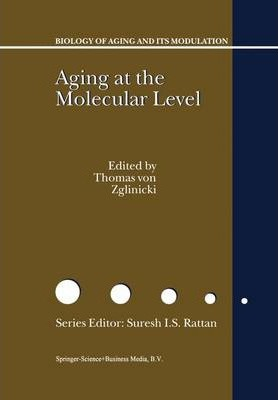 Aging at the Molecular Level