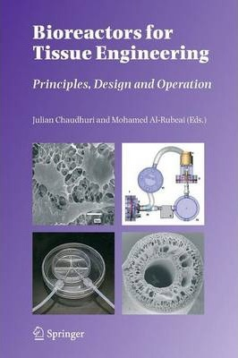 Bioreactors for Tissue Engineering: Principles, Design and Operation