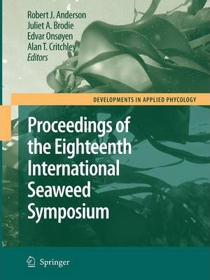 Eighteenth International Seaweed Symposium: Proceedings of the Eighteenth International Seaweed Symposium held in Bergen, Norway, 20 - 25 June 2004