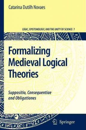 Formalizing Medieval Logical Theories