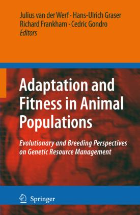 Adaptation and Fitness in Animal Populations: Evolutionary and Breeding Perspectives on Genetic Resource Management