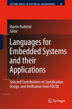 Languages for Embedded Systems and Their Applications: Selected Contributions on Specification, Design, and Verification from FDL'08
