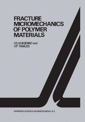 Fracture micromechanics of polymer materials