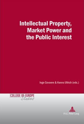 Intellectual Property Market Power And The Public Interest
