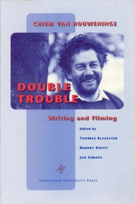 Double Trouble  Chiem van Houweninge on Writing and Filming