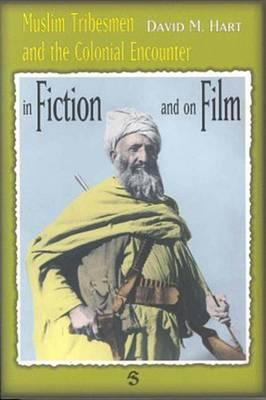 Muslim Tribesmen and the Colonial Encounter  The Image of the Muslim Tribes in Film and Fiction