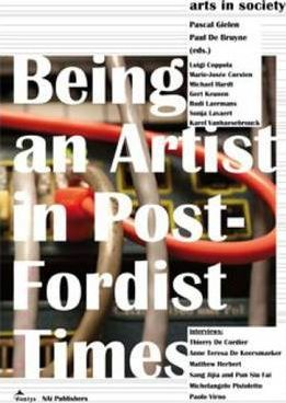 Arts in Society - Being an Artist in Post-Fordist Times