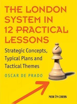 The London System in 12 Practical Lessons