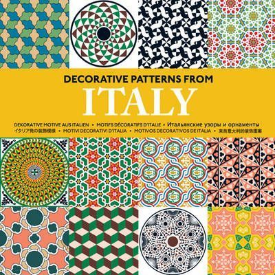 Decorative Patterns From Italy Agile Rabbit Editions