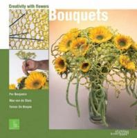 Creativity with Flowers : Bouquets