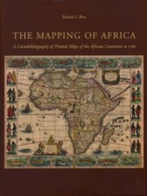 Map Of Africa 1700.The Mapping Of Africa Richard L Betz 9789061944898