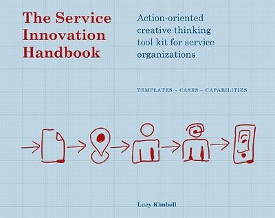 The Service Innovation Handbook : Action-oriented Creative Thinking Toolkit for Service Organizations
