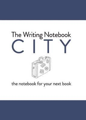 Writing Notebook: City The notebook for your next book
