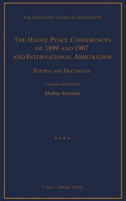 The Hague Peace Conferences of 1899 and 1907 and International ArbitrationReports and Documents