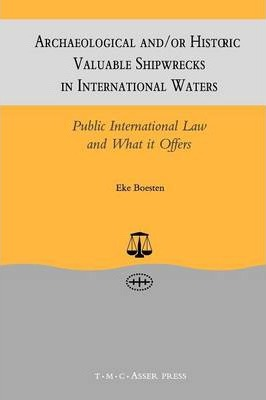 Archaeological and/or Historic Valuable Shipwrecks in International Waters:Public International Law and What It Offers