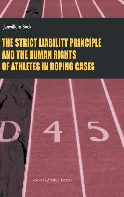 The Strict Liability Principles and the Human Rights of Athletes in Doping Cases