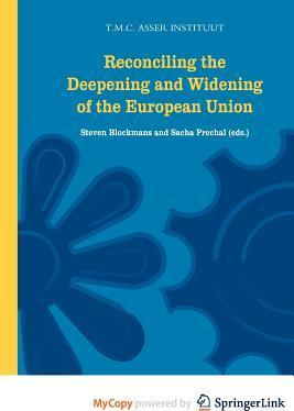 Reconciling the Deepening and Widening of the European Union