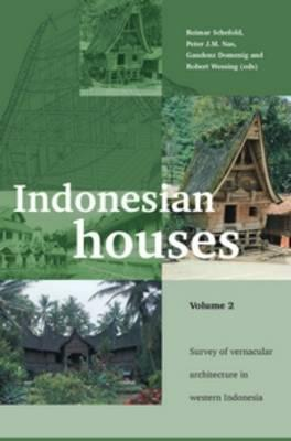 Indonesian Houses: Volume 2: Survey of Vernacular Architecture in Western Indonesia