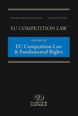 EU Competition Law, Volume 8: EU Competition Law & Fundamental Rights