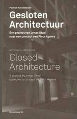 Closed Architecture - a Project by Jonas Staal Based on Concept by Fleur Agema