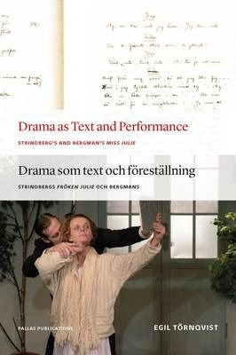 Drama as Text and Performance  Strindberg's and Bergman's Miss Julie