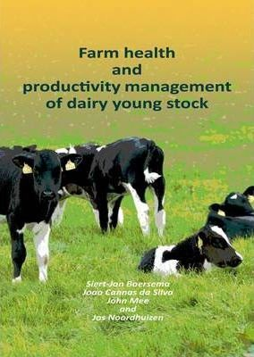 Farm Health and Productivity Management of Dairy Young Stock