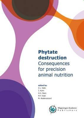 Phytate Destruction - Consequences for Precision Animal Nutrition 2016