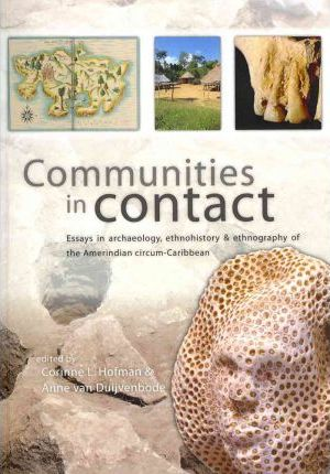 Communities in Contact: Essays in Archaeology, Ethnohistory and Ethnography of the Amerindian Circum-Caribbean