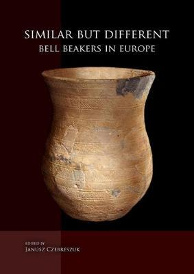Similar But Different : Bell Beakers in Europe