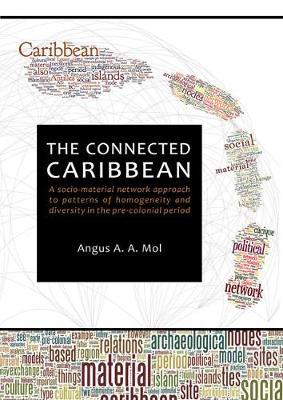 The Connected Caribbean: A Socio-Material Network Approach to Patterns of Homogeneity and Diversity in the Pre-Colonial Period