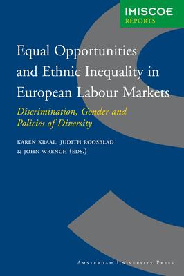 Equal Opportunities and Ethnic Inequality in European Labour Markets: Discrimination, Gender and Policies of Diversity