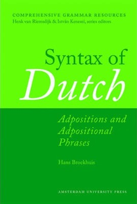 Syntax of Dutch  Adpositions and Adpositional Phrases