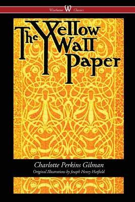 The Yellow Wallpaper Wisehouse Classics First 1892