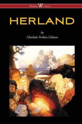 Herland (Wisehouse Classics - Original Edition 1909-1916)