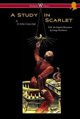 A Study in Scarlet (Wisehouse Classics Edition - With Original Illustrations by George Hutchinson)