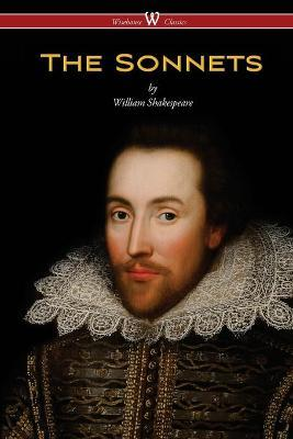 Sonnets of William Shakespeare (Wisehouse Classics Edition)