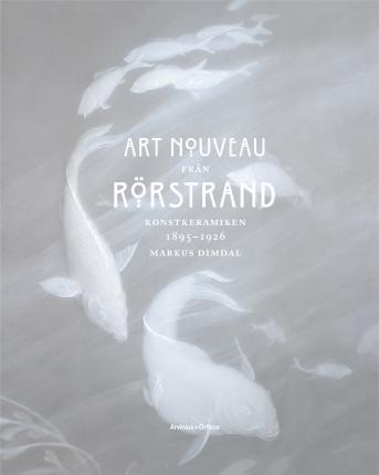 Art Nouveau from Rorstrand - Konstkeramikan 1895-1926
