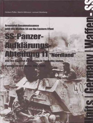 SS-Panzer-Aufklarungs-Abteilung 11  The Swedish SS-platoon in the Battles for the Baltics, Pomerania and Berlin 1943-45
