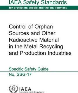 Control of orphan sources and other radioactive material in the metal recycling and production industries  specific safety guide