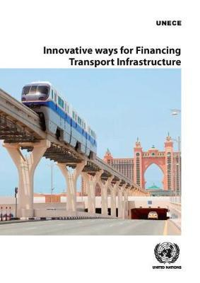 Transport trends and economics 2016-2017  innovative ways for financing transport infrastructure
