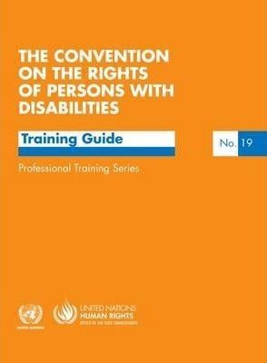 The convention on the rights of persons with disabilities : a training guide