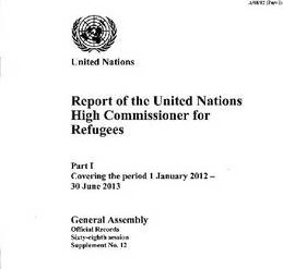 Report of the United Nations High Commissioner for Refugees part 1 covering the period from 1 January 2012 to 30 June 2013