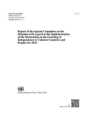 Report of the Special Committee on the Situation with Regard to the Implementation of the Declaration on the Granting of Independence to Colonial Countries and Peoples for 2016