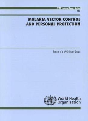 Malaria Vector Control and Personal Protection  Report of a WHO Study Group